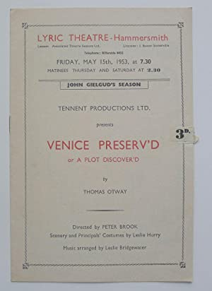 John Gielgud's Season. Tennent productions Ltd. presents 'Venice Preserv'd or A Plot Discover'd' ...