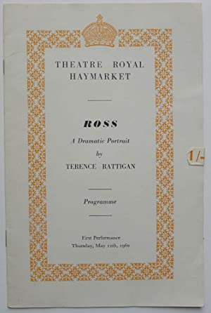 Ross A Dramatic Portrait by Terence Rattigan. Theatre Royal, Haymarket, London First Performance ...