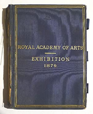 The Exhibition of the Royal Academy of Arts MDCCCLXXIX. The One Hundred and Eleventh.