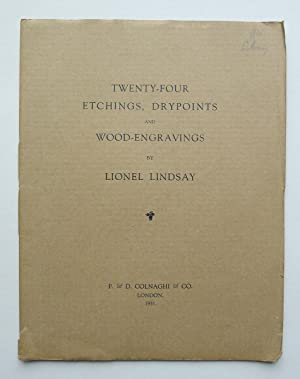 Twenty-Four Etchings, Drypoints and Wood-Engravings by Lionel Lindsay. P. & D. Colnalghi & Co., L...