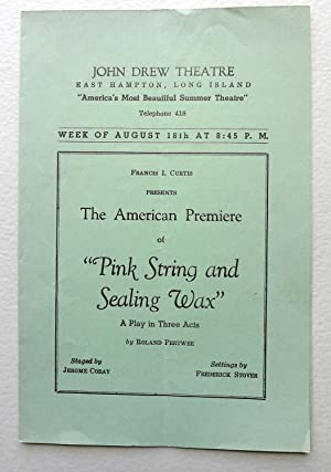 Frank I Curtis presents The American Premier. Pink String and Sealing Wax A Play in Three Acts
