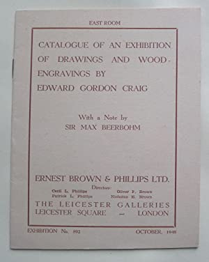 Catalogue of an Exhibition of Drawings and Wood-Engravings by Edward Gordon Craig. With a note by...
