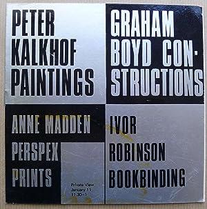 Peter Kalkhof, Paintings. Graham Boyd, Constructions. Anne: OXFORD GALLERY.