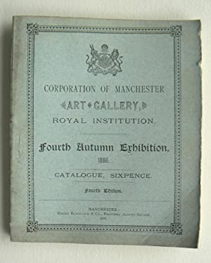 Corporation of Manchester Art Gallery, Royal Institution, Fourth Autumn Exhibition, 1886.
