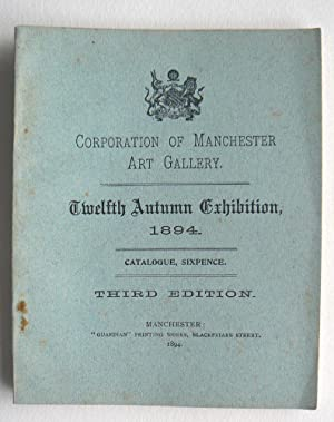 Corporation of Manchester Art Gallery, Twelth Autumn Exhibition 1894.