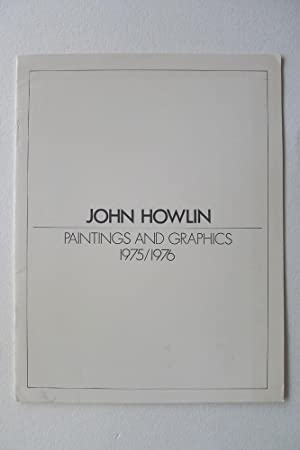 John Howlin. Paintings and Graphics 1975/1976. Art Gallery of York University, March 10-28 ...