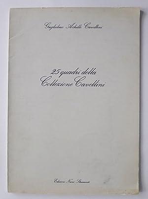 25 quadri della Collezione Cavallini.: CAVALLINI, GUGLIELMO ACHILLE.