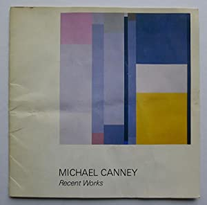 Michael Canney. Recent Works. Newlyn Art Gallery,: CANNEY, MICHAEL.