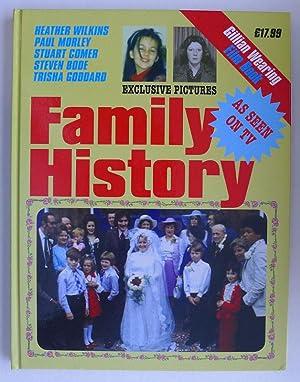 Family History. Heather Wilkins, Paul Morley, Stuart: WEARING, GILLIAN.