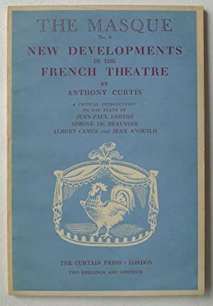New Developments in the French Theatre by Anthony Curtis. A Critical Introduction to the plays of...