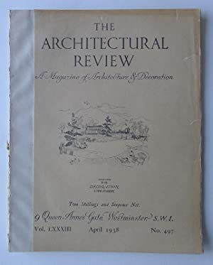 The Architectural Review. A Magazine of Architecture & Decoration. Vol. LXXXIII, April 1938. No.497.