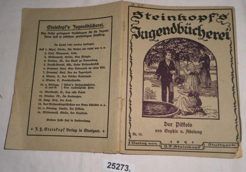 Der Pikkolo (Steinkopf s Jugendbücherei Nr. 15): Sophie von Adelung