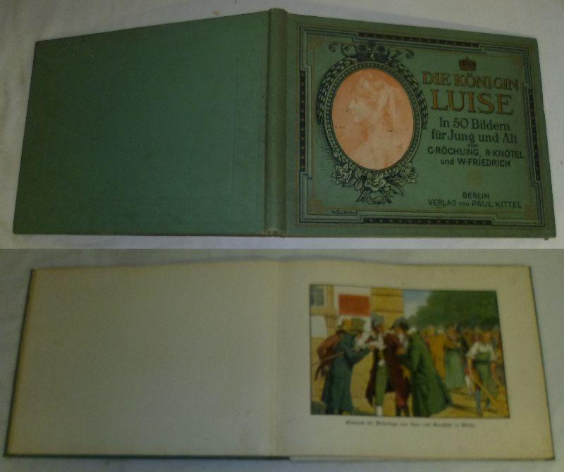 Die Königin Luise in 50 Bildern für: C. Röchling, R.