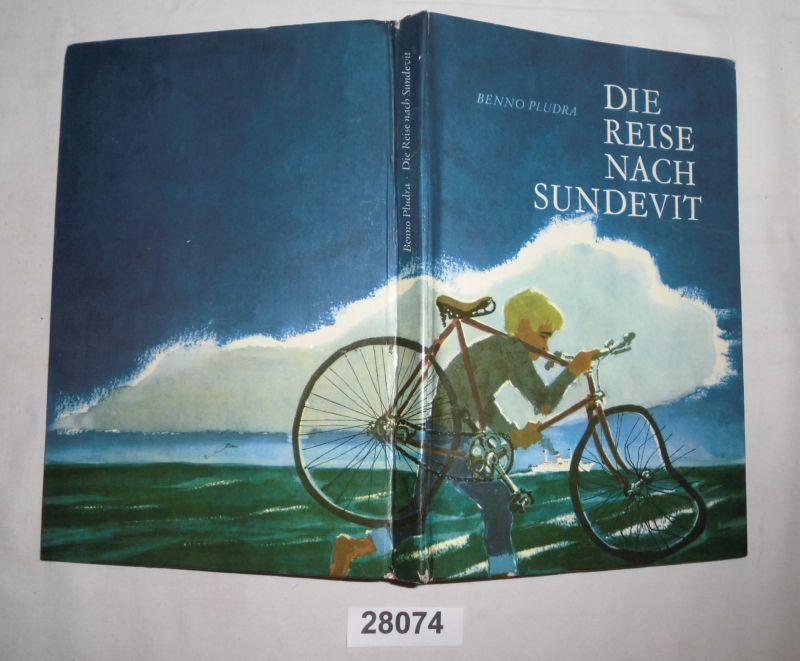 Die Reise nach Sundevit: Benno Pludra