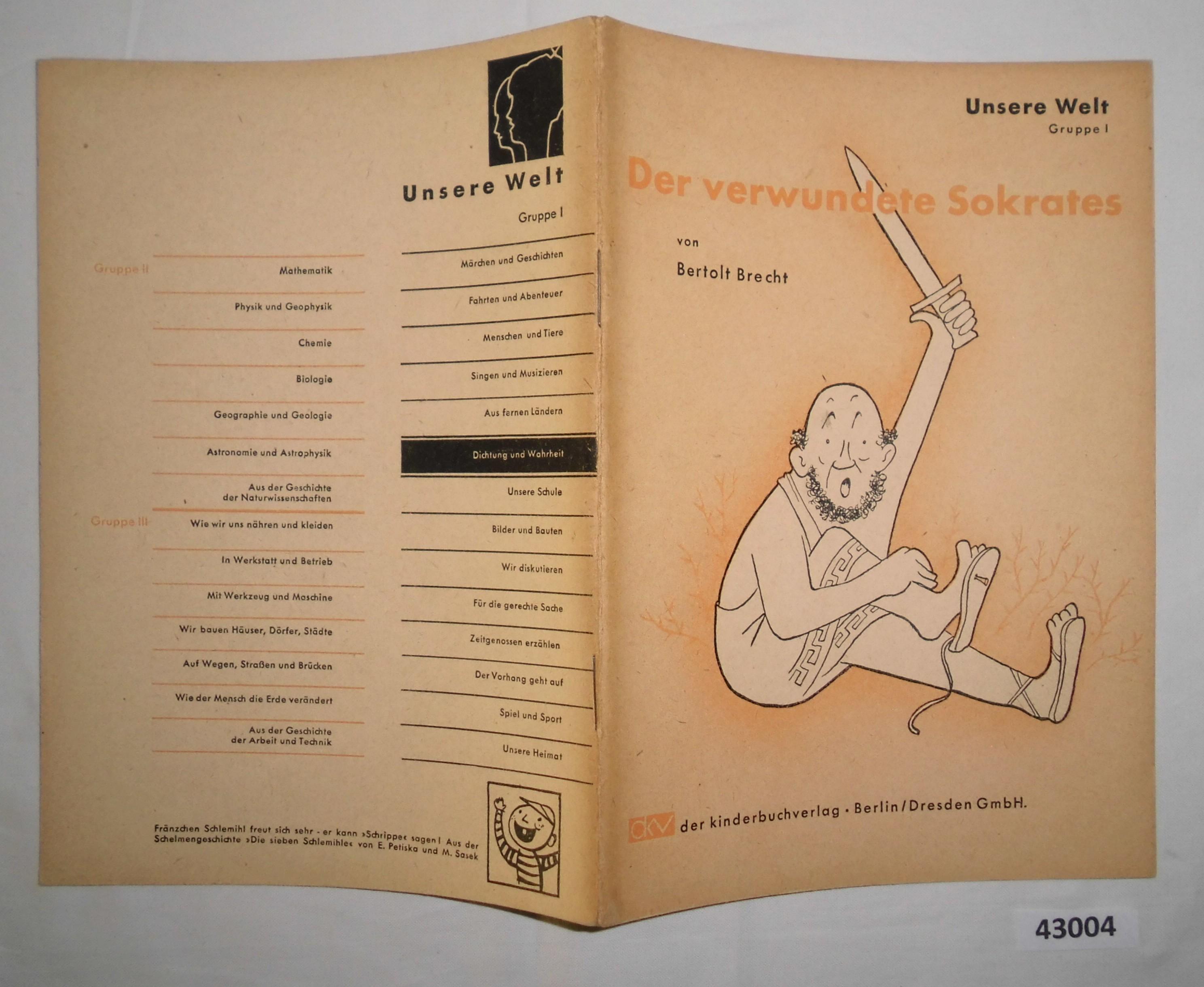 Der verwundete Sokrates (aus der Reihe: Unsere: Bertolt Brecht