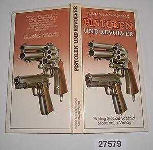 Pistolen und Revolver - Ein illustrierter Führer: Major Frederick Myatt