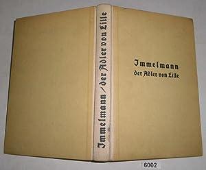 Immelmann - Der Adler von Lille: herausgegeben von seinem