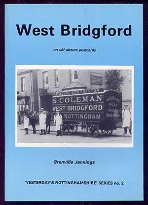 WEST BRIDGFORD On Old Picture Postcards: Jennings, Grenville