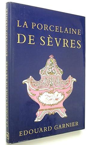 LA PORCELAINE TENDRE DE SEVRES: Garnier, Edouard