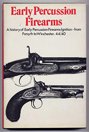 EARLY PERCUSSION FIREARMS: A History of Early: Winant, Lewis