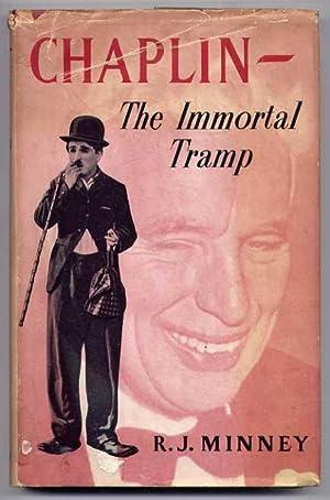 CHAPLIN - The Immortal Tramp: The Life: Minney, R.J.