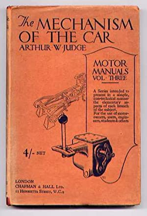 THE MECHANISM OF THE CAR: Motor Manuals: Judge, Arthur W.