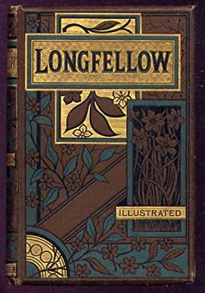LONGFELLOW'S POETICAL WORKS - Author's Copyright Edition: Longfellow