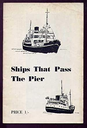 SHIPS THAT PASS THE PIER