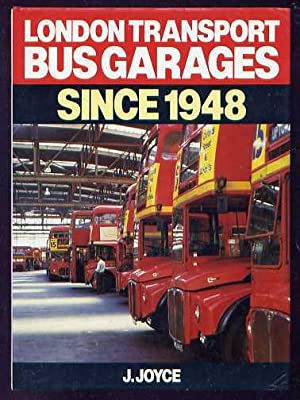 London Transport Bus Garages Since 1948: Joyce, J.