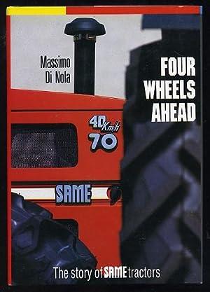 FOUR WHEELS AHEAD - The Story of SAME Tractors: Massimo Di Nola