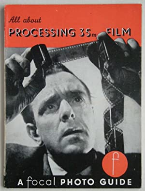 ALL ABOUT PROCESSING 35mm FILM: A Focal: Harris, W. Percy