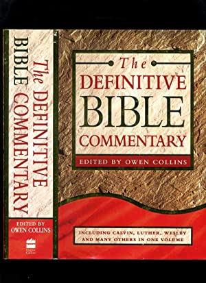 The Definitive Bible Commentary; Including Calvin, Luther,: Collins, Owen (Ed)