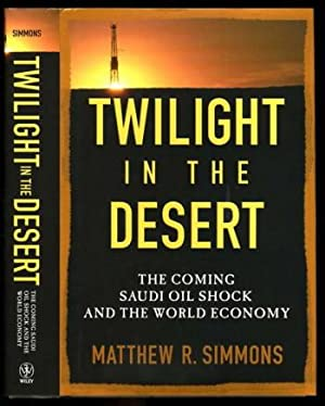 Twilight in the Desert; the Coming Saudi Oil Shock and the World Economy