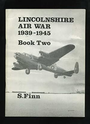 Lincolnshire Air War 1939-1945 Book Two: Finn, S