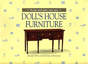 Design and Make Your Own Doll's House: Holgate, Headley; Ruddock,