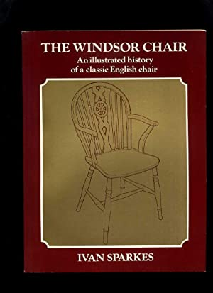 The Windsor Chair: An Illustrated History of a Classic English Chair