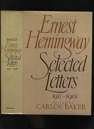 Selected Letters 1917-1961: Hemingway, Ernest; Baker,