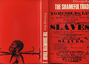The Shameful Trade: Kay, F George
