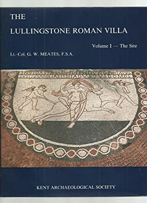 The Lullingstone Roman Villa; Volume 1 - The Site
