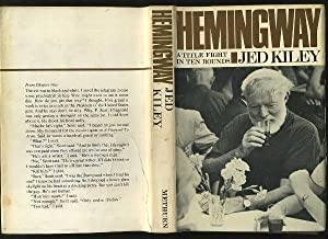 Hemingway: a Title Fight in Ten Rounds: Kiley, Jed