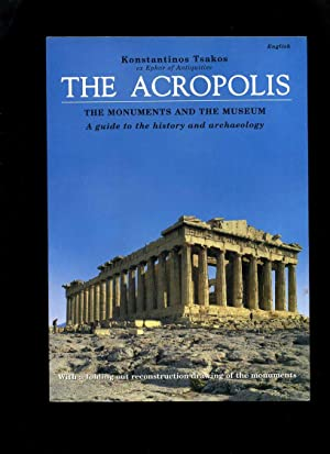 The Acropolis: The Monuments and the Museum, a Guide to the History and Archaeology