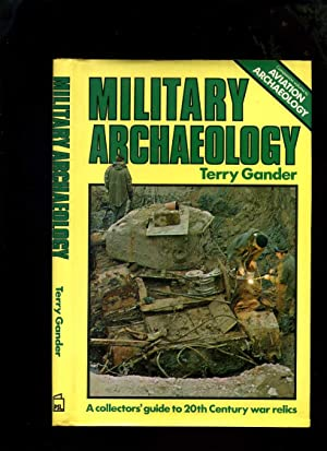 Military Archaeology: a Collector's Guide to 20th Century War Relics