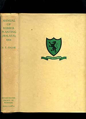 Manual of Rubber Planting (Malaya) 1958: Edgar, A T