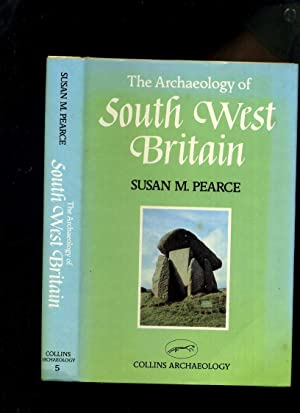 The Archaeology of South West Britain
