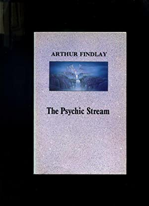The Psychic Stream or the Source and: Findlay, Arthur