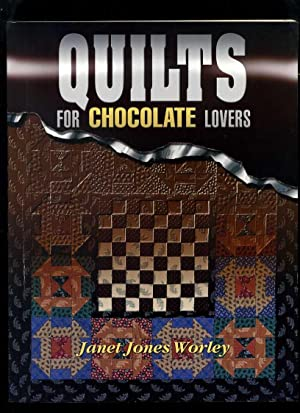 Quilts for Chocolate Lovers: Worley, Janet Jones