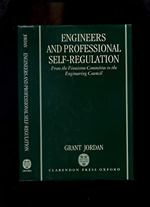 Engineers and Professional Self-Regulation from the Finniston Committee to the Engineering Council