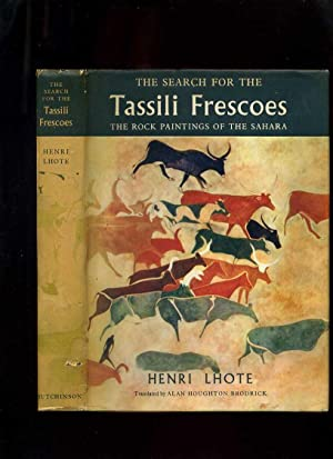 The Search for the Tassili Frescoes: The: Lhote, Henri