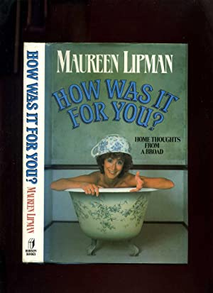 How Was it for You? Home Thoughts: Lipman, Maureen