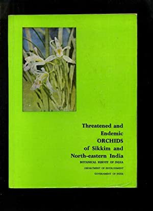 Threatened and Endemic Orchids of Sikkim and: Kataki, S K;